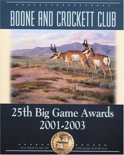 BOONE & CROCKETT CLUBS Big Game Awards: Eldon L 'Buck' Buckner