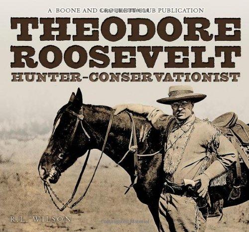 9780940864528: Theodore Roosevelt Hunter-Conservationist