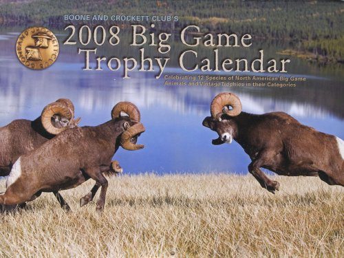 Boone and Crockett Club's 2008 Big Game Trophy Calendar (094086455X) by Boone and Crockett Club