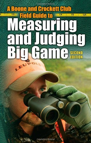 9780940864665: A Boone and Crockett Club Field Guide to Measuring and Judging Big Game