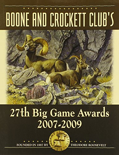 9780940864719: Boone and Crockett Club's 27th Big Game Awards, 2007-2009: A Book of the Boone and Crockett Club Containing Tabulations of Outstanding North American ... Accepted During the 27th Awards Entry Per