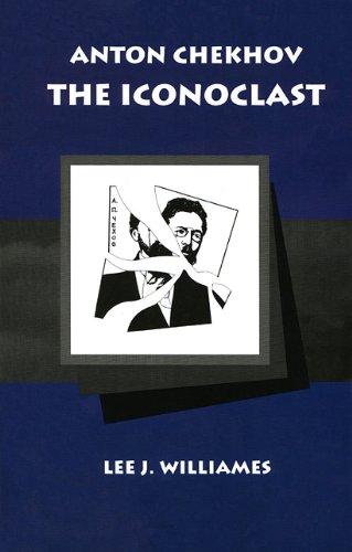 9780940866096: Anton Chekhov: The Iconoclast
