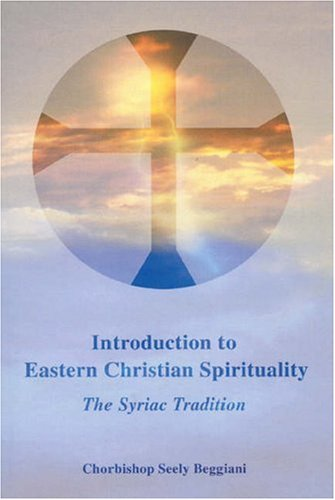 9780940866126: Introduction to Eastern Christian Spirituality: The Syriac Tradition