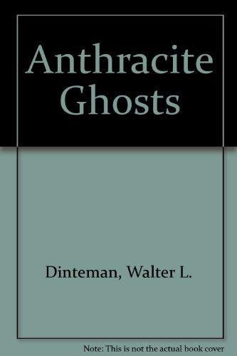 9780940866447: Anthracite Ghosts