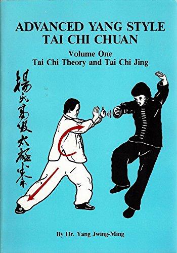 9780940871021: Advanced Yang Style Tai Chi Chuan, Volume One: Tai Chi Theory and Tai Chi Jing