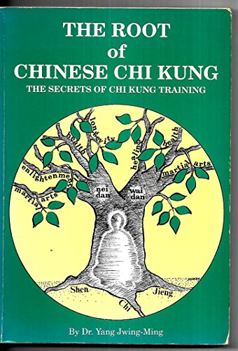 Root of Chinese Chi Kung the Secrets Of (Ymaa Chi Kung Series, #1): Jwing Ming, Yang