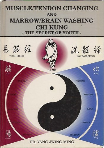 9780940871175: Muscle/Tendon Changing and Marrow/Brain Washing Chi Kung: The Secret of Youth (Ymaa Chi Kung Series)