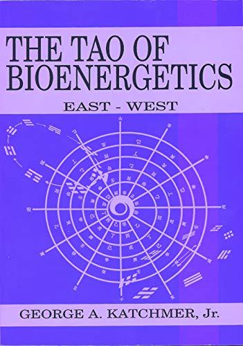 9780940871281: The Tao of Bioenergetics: East and West