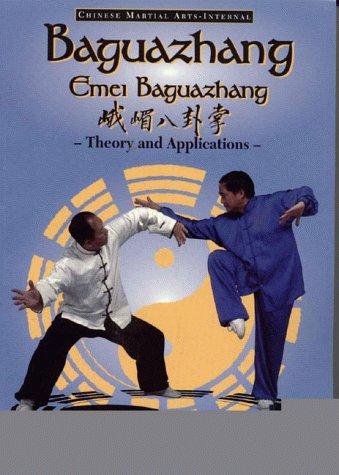 9780940871304: Baguazhang: Emei Baguazhang Theory and Applications (Chinese Internal Martial Arts)
