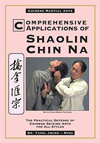 9780940871366: Comprehensive Applications of Shaolin Chin Na: The Practical Defense of Chinese Seizing Arts for All Styles (Qin Na : the Practical Defense of Chinese Seizing Arts for All Martial Arts Styles)