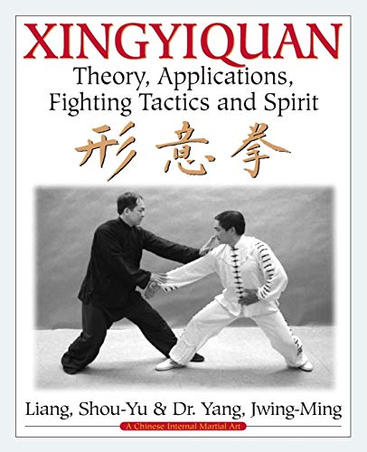 9780940871410: Xingyiquan: Theory, Applications, Fighting Tactics and Spirit