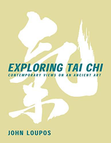 9780940871427: Exploring Tai Chi: Contemporary Views on an Ancient Art