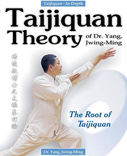 9780940871434: Taijiquan Theory of Dr. Yang, Jwing-Ming: The Root of Taijiquan