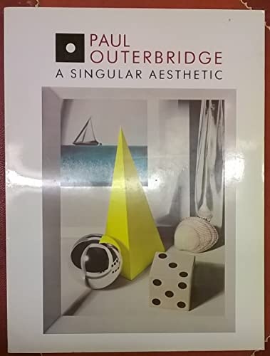 Paul Outerbridge: A Singular Aesthetic: Photographs & Drawings, 1921-1941: A Catalogue Raisonne...