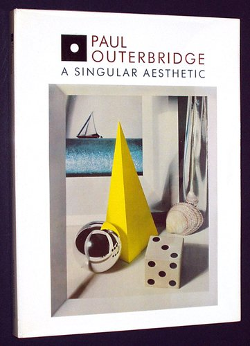 Paul Outerbridge: A Singular Aesthetic - Photographs and Drawings 1921-1941, A Catalogue Raisonne: ...