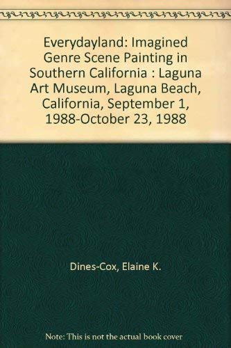 9780940872110: Everydayland: Imagined Genre Scene Painting in Southern California : Laguna Art Museum, Laguna Beach, California, September 1, 1988-October 23, 1988