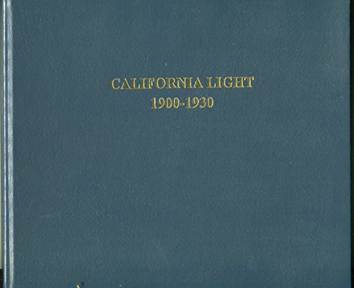 9780940872134: California Light, 1900-1930