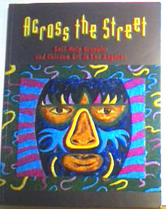 9780940872219: Across the Street: Self-Help Graphics and Chicano Art in Los Angeles