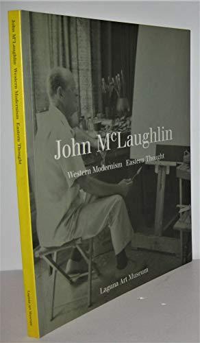 John McLaughlin: Western Modernism Eastern Thought: Larsen, Susan C.; Selz, Peter