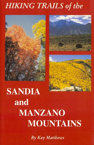 9780940875067: Hiking Trails of the Sandia and Manzano Mountains