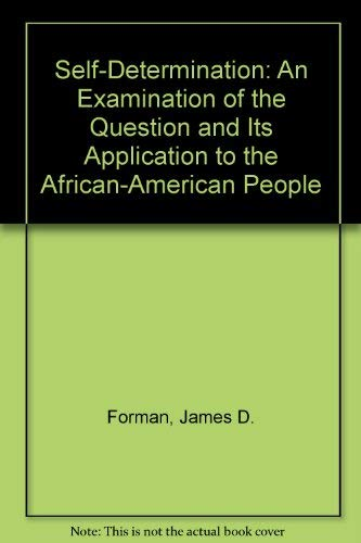 Self Determination: An Examination of the Question and Its Application to the African American ...