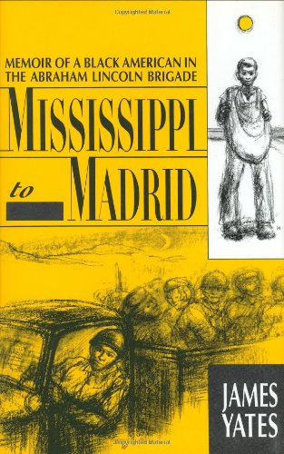 9780940880207: Mississippi to Madrid: Memoir of a Black American in the Abraham Lincoln Brigade