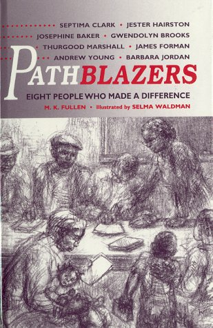 Pathblazers: Eight People Who Made a Difference: Fullen, M.K.