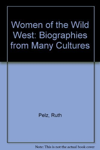 9780940880498: Women of the Wild West: Biographies from Many Cultures