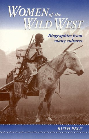 9780940880504: Women of the Wild West: Biographies from Many Cultures