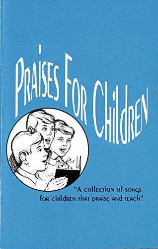 9780940883086: Praises for Children: A Collection of Songs for Children That Praises and Teach