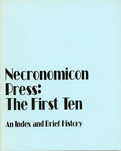 9780940884113: Necronomicon Press: The First Ten, an Index and Brief History