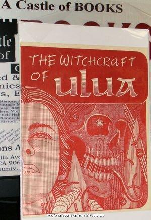 The Witchcraft of Ulua (The Unexpurgated Clark: Smith, Clark Ashton