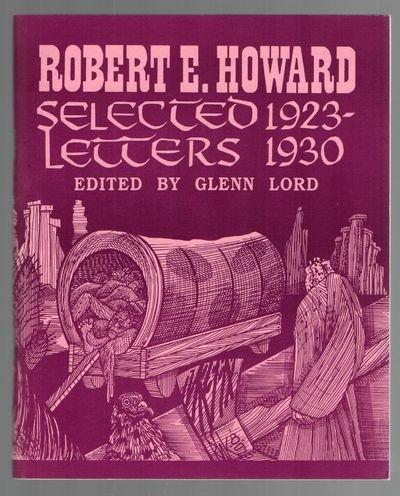Robert E. Howard Selected Letters 1923-1930, Edited: Robert E. Howard