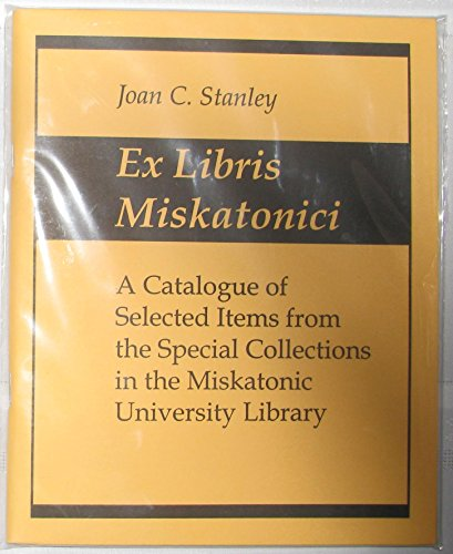 9780940884564: Ex Libris Miskatonici: A Catalogue of Selected Items from the Special Collections in the Miskatonici University Library (Cthulhu)