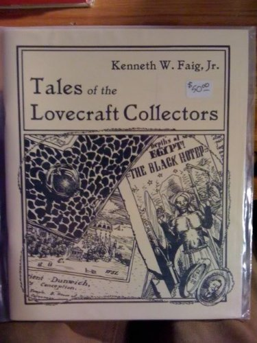 Tales of the Lovecraft Collectors, Revised Edition: Kenneth W. Faig