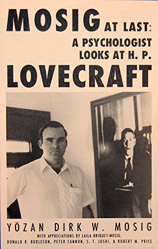 9780940884908: Mosig at last: A Psychologist Looks at H.P. Lovecraft