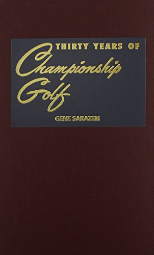 9780940889132: Thirty Years of Championship Golf