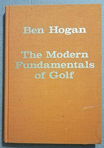 The Modern Fundamentals of Golf: 5 Lessons (Classics of Golf) (0940889188) by Ben Hogan