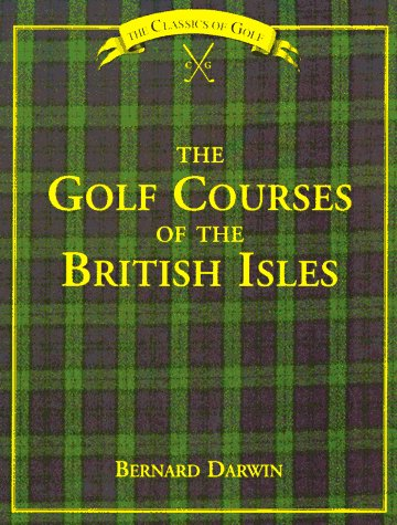 9780940889262: The Golf Courses of the British Isles (Classics of Golf)