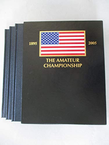 The United States Amateur The History and Personal Recollections of Its Champions (3 vols): Colin ...