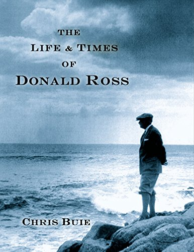 The Life & Times of Donald Ross