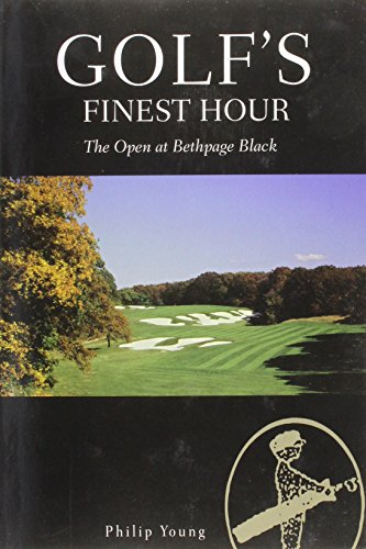 Golf's Finest Hour-the Open At Bethpage Black: The Black: Young, Philip