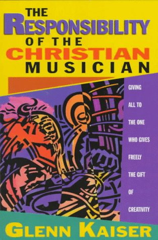9780940895225: The Responsibility of the Christian Musician