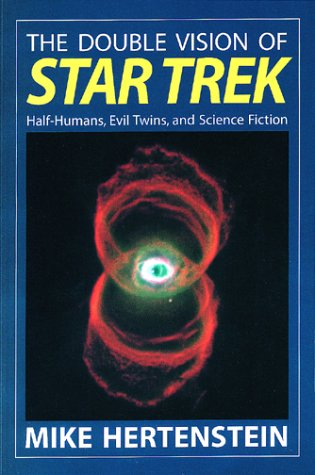 9780940895423: The Double Vision of Star Trek: Half-Humans, Evil Twins, and Science Fiction