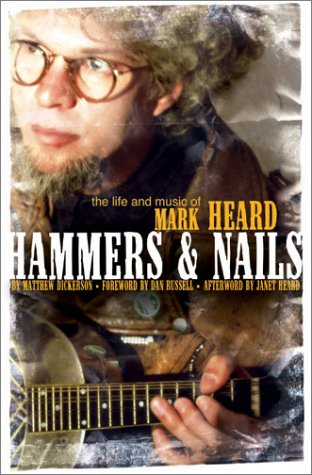 9780940895492: Hammers & Nails: The Life and Music of Mark Heard