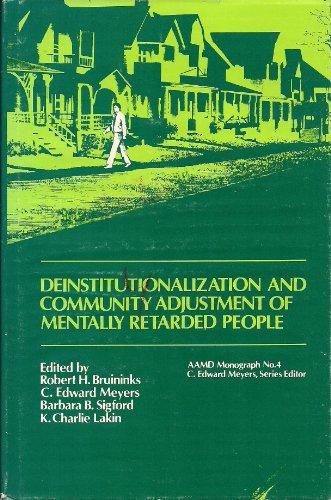 Deinstitutionalization and Community Adjustment of Mentally Retarded People: Robert K. Bruininks, C...