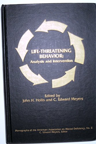 Life threatening behavior: Analysis and intervention (Monographs of the American Association on ...