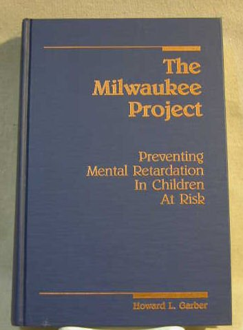 9780940898165: The Milwaukee Project Preventing Mental Retardation in Children at Risk