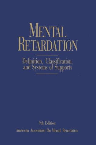 9780940898301: Mental Retardation: Definition, Classification, and Systems of Supports