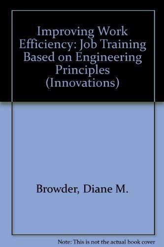 Improving Work Efficiency: Job Training Based on: Browder, Diane M.,